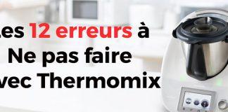 Les 12 erreurs à Ne pas faire avec Thermomix