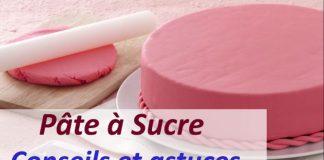 Pâte à sucre Conseils et astuces d'utilisation